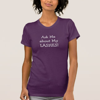 Ask Me About My Lashes Tee Shirt