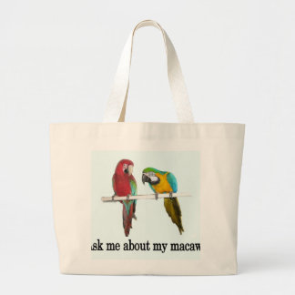 Ask me about my macaws large tote bag