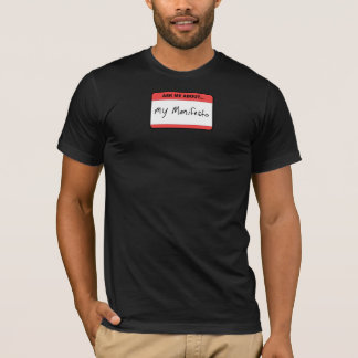 Ask Me About....My Manifesto T-Shirt