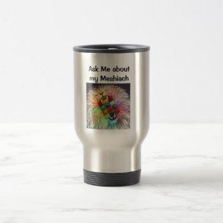 Ask me about my Mashiach Travel Mug