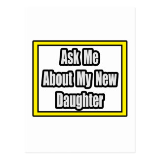 Ask Me About My New Daughter Postcard