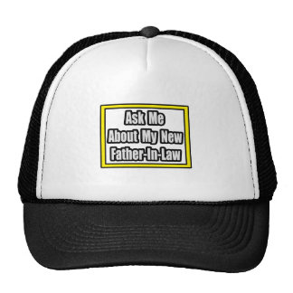 Ask Me About My New Father-In-Law Trucker Hat