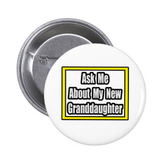 Ask Me About My New Granddaughter Pinback Button