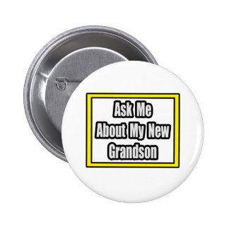 Ask Me About My New Grandson Button