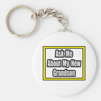 Ask Me About My New Grandson Key Chains