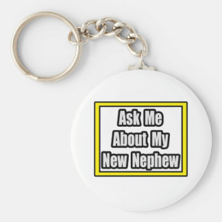 Ask Me About My New Nephew Keychain