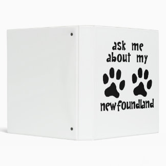 Ask Me About My Newfoundland Binder