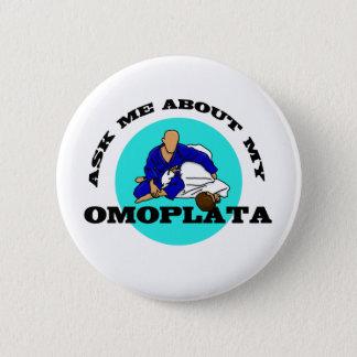 Ask Me About My Omoplata BJJ Brazilian Jiu Jitsu Pinback Button
