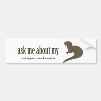Ask me about my OTTER Bumper Sticker