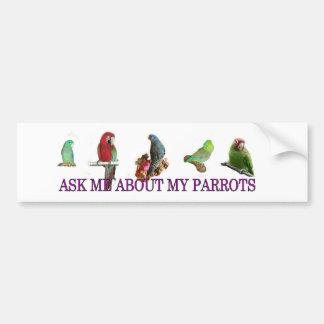 Ask Me About My Parrots Bumper Sticker