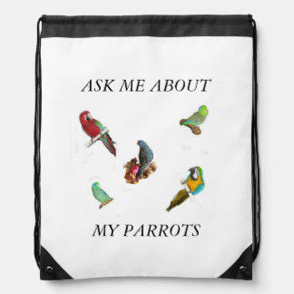 Ask Me About My Parrots Drawstring Backpack