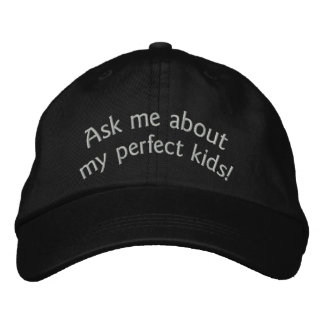 Ask me about my perfect kids! Father's Day cap Embroidered Hat