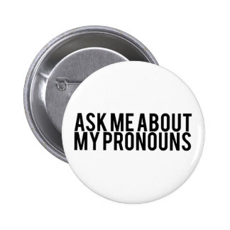 Ask Me About My Pronouns (Black on White) Button