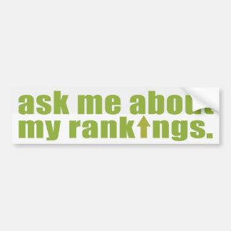 Ask me about my rankings Bumper Sticker Car Bumper Sticker