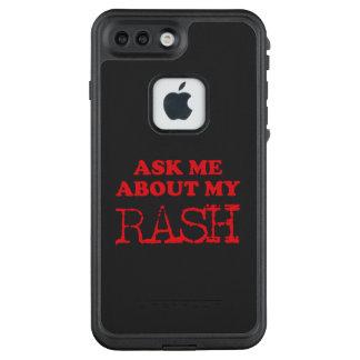 Ask Me About My Rash LifeProof FRĒ iPhone 7 Plus Case