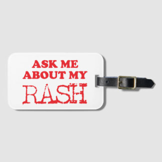 Ask Me About My Rash Luggage Tag