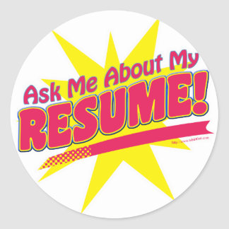 Ask me about my Resume! Classic Round Sticker