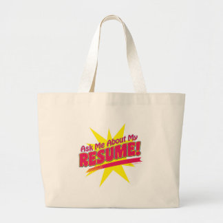 Ask me about my Resume! Large Tote Bag