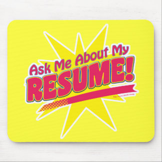Ask me about my Resume! Mouse Pad