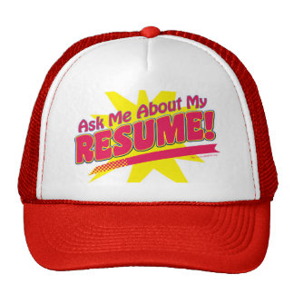 Ask me about my Resume! Trucker Hat