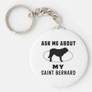 Ask Me About My Saint Bernard Key Chains