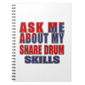 ASK ME ABOUT MY SNARE DRUM SKILLS NOTEBOOK