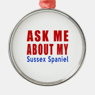 Ask me about my Sussex Spaniel Metal Ornament