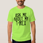 Ask me about my T-Rex, Funny T-shirts
