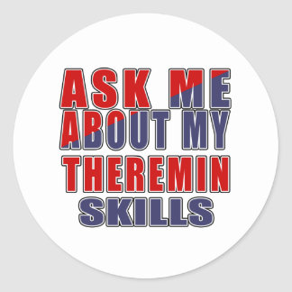 ASK ME ABOUT MY THEREMIN SKILLS CLASSIC ROUND STICKER