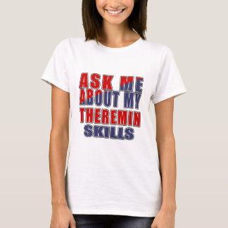 ASK ME ABOUT MY THEREMIN SKILLS T-Shirt
