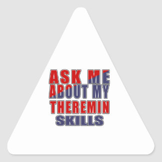 ASK ME ABOUT MY THEREMIN SKILLS TRIANGLE STICKER