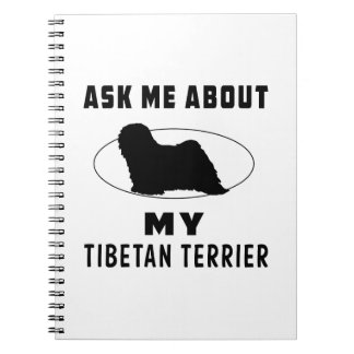 Ask Me About My Tibetan Terrier Notebook
