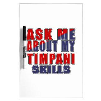 ASK ME ABOUT MY TIMPANI SKILLS Dry-Erase BOARD