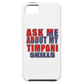 ASK ME ABOUT MY TIMPANI SKILLS iPhone SE/5/5s CASE