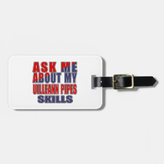 ASK ME ABOUT MY UILLEANN PIPES SKILLS BAG TAG