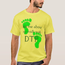 Ask me about my walk with DTP T-Shirt