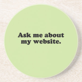 ASK ME ABOUT MY WEBSITE DRINK COASTER
