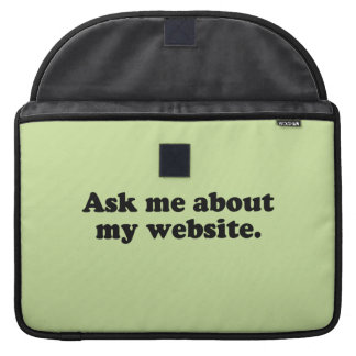 ASK ME ABOUT MY WEBSITE MacBook PRO SLEEVE