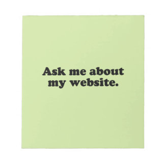 ASK ME ABOUT MY WEBSITE MEMO PAD