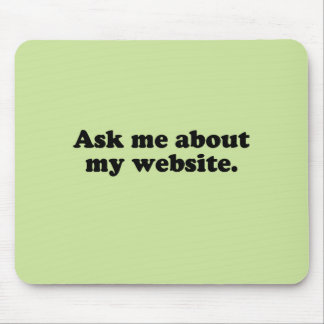 ASK ME ABOUT MY WEBSITE MOUSEPAD
