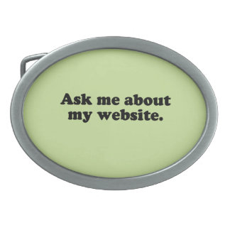 ASK ME ABOUT MY WEBSITE OVAL BELT BUCKLE