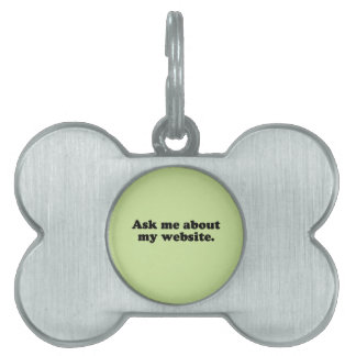 ASK ME ABOUT MY WEBSITE PET ID TAGS