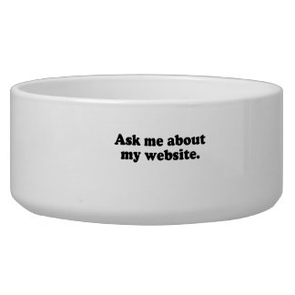 Ask me about my website png dog bowls