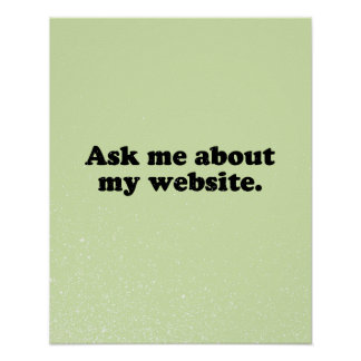 ASK ME ABOUT MY WEBSITE PRINT