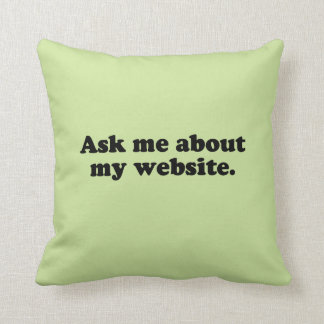 ASK ME ABOUT MY WEBSITE THROW PILLOW