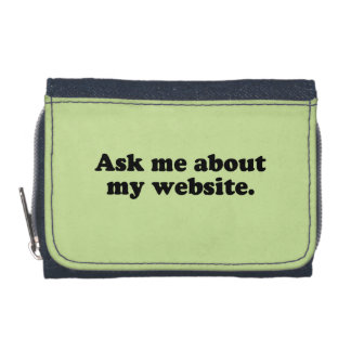 ASK ME ABOUT MY WEBSITE WALLETS