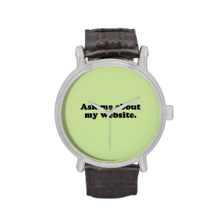ASK ME ABOUT MY WEBSITE WRISTWATCH