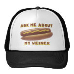 ASK ME ABOUT MY WEINER hat