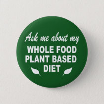 Ask me about my whole food plant based diet button
