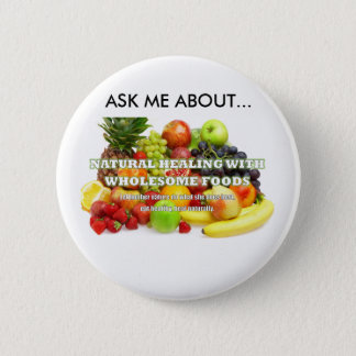 ASK ME ABOUT...NATURAL HEALING WF BUTTONS... BUTTON